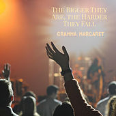 The Bigger They Are, the Harder They Fall de Gramma Margaret