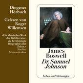 Dr. Samuel Johnson - Leben und Meinungen (Gekürzt) by James Boswell