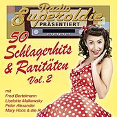 Radio Superoldie präsentiert 50 Schlagerhits & Raritäten Vol. 2 by Various Artists