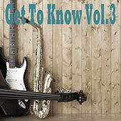 Get To Know, Vol. 3 de Various Artists