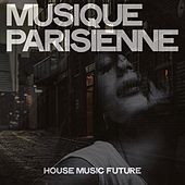 Musique parisienne (House Music Future) by Various Artists