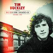 Live at the Electric Theatre Co Chicago, 1968 von Tim Buckley