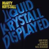 Liquid Krystall Displayed von Marty Krystall