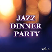 Jazz Dinner Party vol. 1 by Various Artists