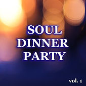 Soul Dinner Party vol. 1 by Various Artists