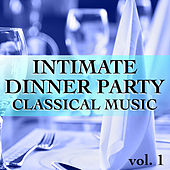 Intimate Dinner Party Classical Music vol. 1 von Various Artists