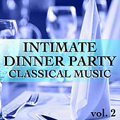 Intimate Dinner Party Classical Music vol. 2 de Various Artists