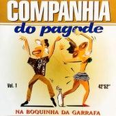 Na Boquinha da Garrafa (Vol. 1) fra Companhia Do Pagode