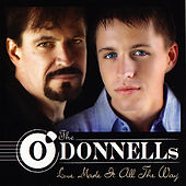 Love Made It All the Way von The O'Donnells