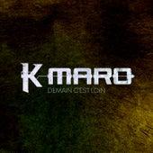 Demain c'est loin by K.maro