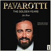 Pavarotti, The Golden Years - Act Four di Luciano Pavarotti