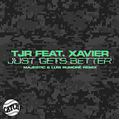 Just Gets Better (Majestic & Luis Rumorè Remix) von TJR