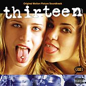 Thirteen [Original Motion Picture Soundtrack] von Various Artists