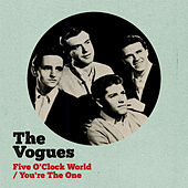Five O' Clock World / You're The One de The Vogues