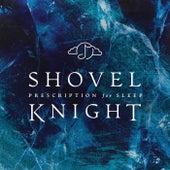 Prescription for Sleep: Shovel Knight by Gentle Love