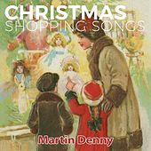 Christmas Shopping Songs de Martin Denny