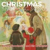 Christmas Shopping Songs by Benny Goodman