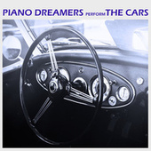 Piano Dreamers Perform The Cars (Instrumental) by Piano Dreamers