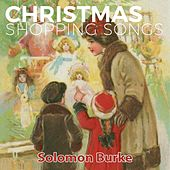 Christmas Shopping Songs by Solomon Burke