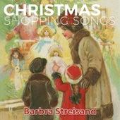 Christmas Shopping Songs by Barbra Streisand