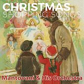 Christmas Shopping Songs von Mantovani & His Orchestra