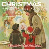Christmas Shopping Songs by Stanley Turrentine