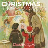 Christmas Shopping Songs by Donald Byrd