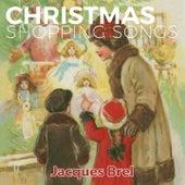 Christmas Shopping Songs von Jacques Brel