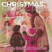 Christmas Shopping Songs by The Dave Brubeck Quartet