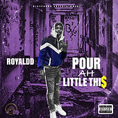 Pour AH Little Thi$ by RoyalDD