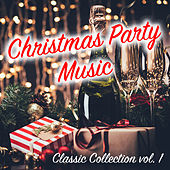 Christmas Party Music Classic Collection vol. 1 by Various Artists