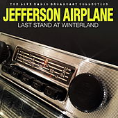 Jefferson Airplane - Last Stand at Winterland (Live) by Jefferson Airplane