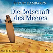 Die Botschaft des Meeres - Was dir die Wellen erzählen von Sergio Bambaren