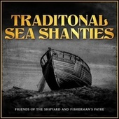 Fisherman's Friends - Traditional Sea Shanties de Friends Of The Shipyard and Fisherman's Fayre