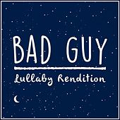 Bad Guy de Lullaby Dreamers