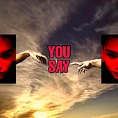 You Say by Bakair