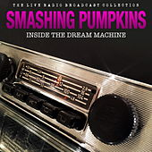 Smashing Pumpkins - Inside the Dream Machine von Smashing Pumpkins