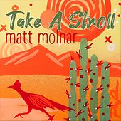 Take a Stroll by Matt Molnar