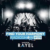 Find Your Harmony Radioshow #179 by Andrew Rayel