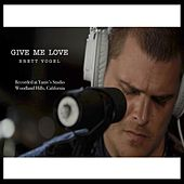 Give Me Love de Brett Vogel