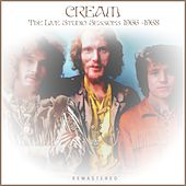 The Live Studio Sessions 1966-1968 Remastered by Cream