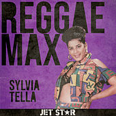 Jet Star Reggae Max Presents… Sylvia Tella by Various Artists