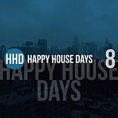 Happy House Days, Vol. 8 di Various Artists