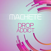 Drop Addict di Machete