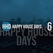 Happy House Days, Vol. 6 di Various Artists