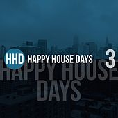 Happy House Days, Vol. 3 by Various Artists