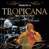 """Tributo Al TROPICANA  - Boleros En """"Tropicana"""" Con PABLO MILANÉS - Serie Tributo de Pablo Milanés"""
