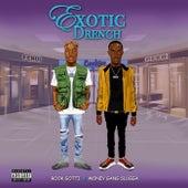 Exotic Drench by Money Gang Slugga