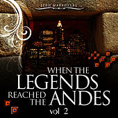 WHEN THE LEGENDS REACHED THE ANDES- Serie Maravillas by Hijos Del Sol