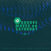 Groove Moves on Saturday - Line 2 di Various Artists